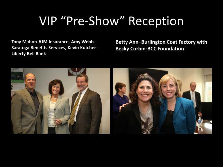 """VIP """"Pre-Show"""" Reception"""