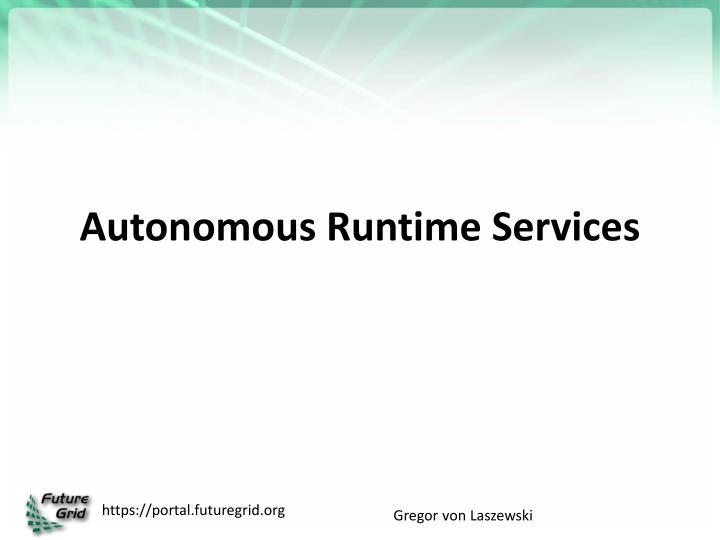 Autonomous Runtime Services