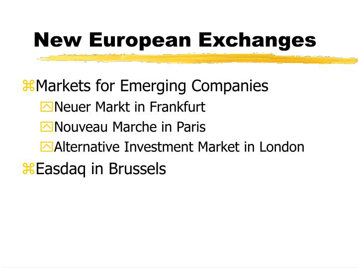 New European Exchanges