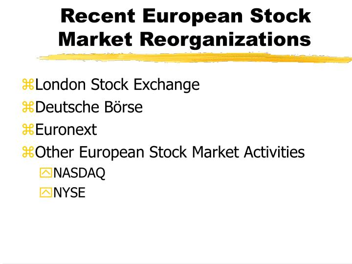 Recent European Stock Market Reorganizations