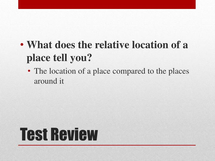 What does the relative location of a place tell you?