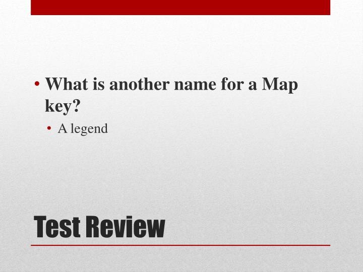 What is another name for a Map key?