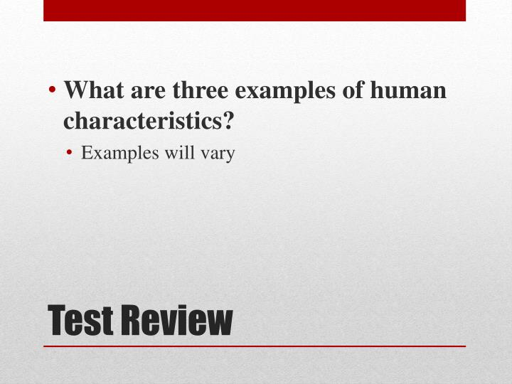 What are three examples of human characteristics?