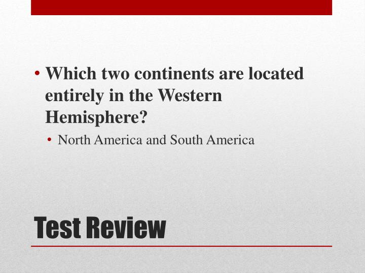 Which two continents are located entirely in the Western Hemisphere?
