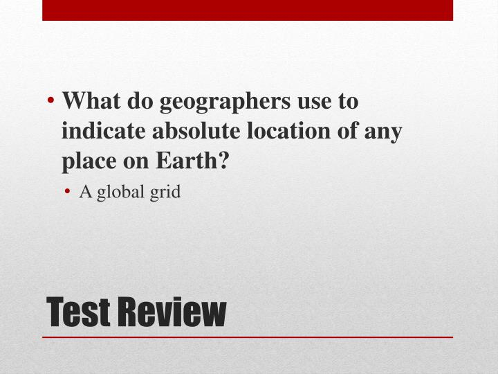 What do geographers use to indicate absolute location of any place on Earth?
