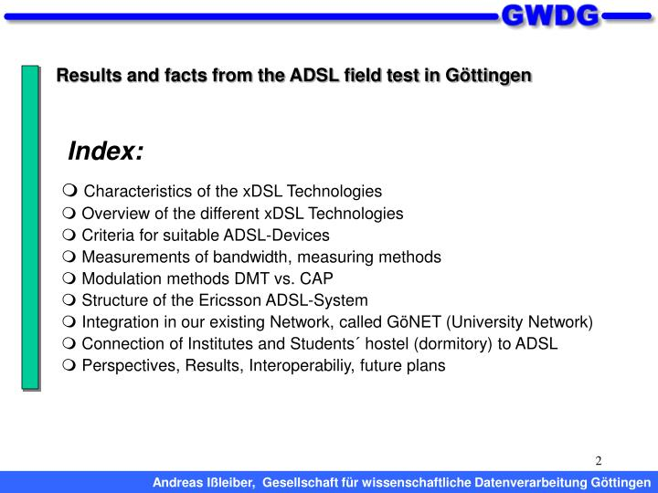 Results and facts from the ADSL field test in Göttingen