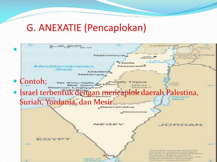 G. ANEXATIE (Pencaplokan)