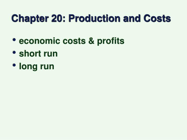 Chapter 20 production and costs