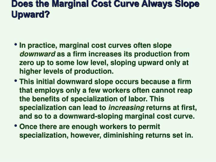 Does the Marginal Cost Curve Always Slope Upward?