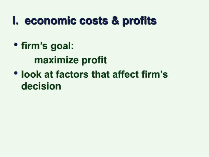 I economic costs profits