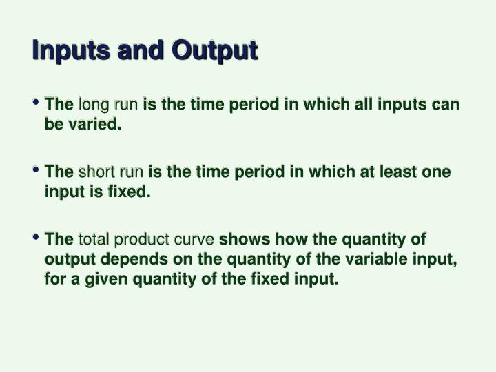 Inputs and Output