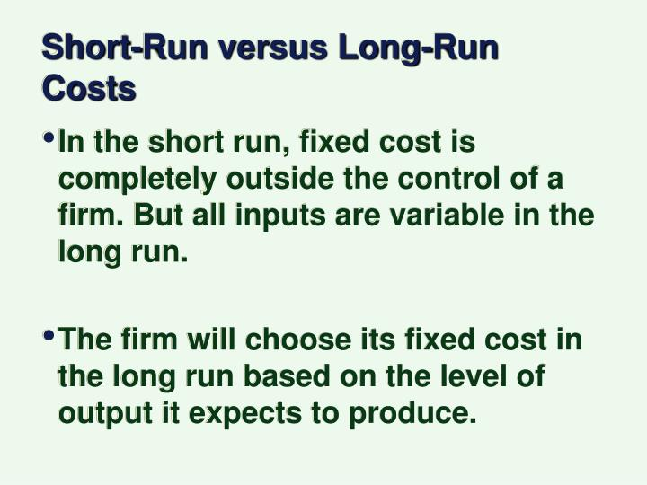 Short-Run versus Long-Run Costs