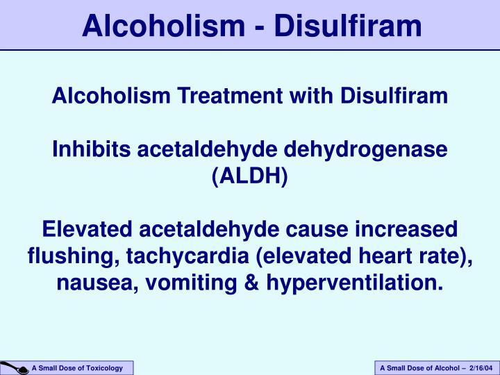 Alcoholism - Disulfiram