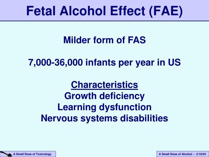 Fetal Alcohol Effect (FAE)