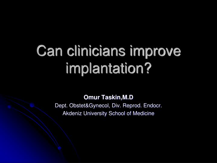 Can clinicians improve implantation