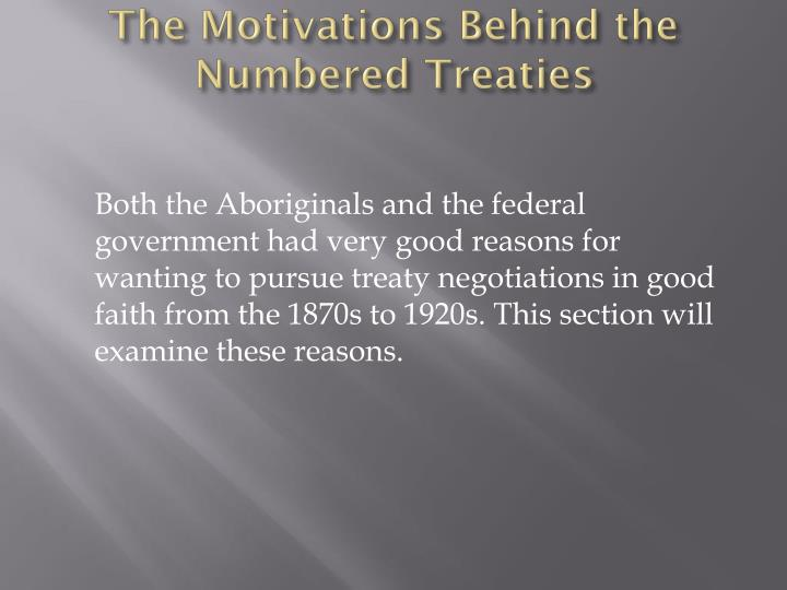 The motivations behind the numbered treaties