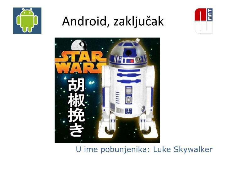 Android, zaključak