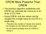 crcw more powerful than crew