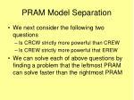 pram model separation