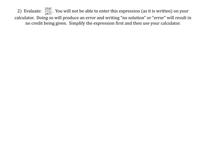 2)  Evaluate: