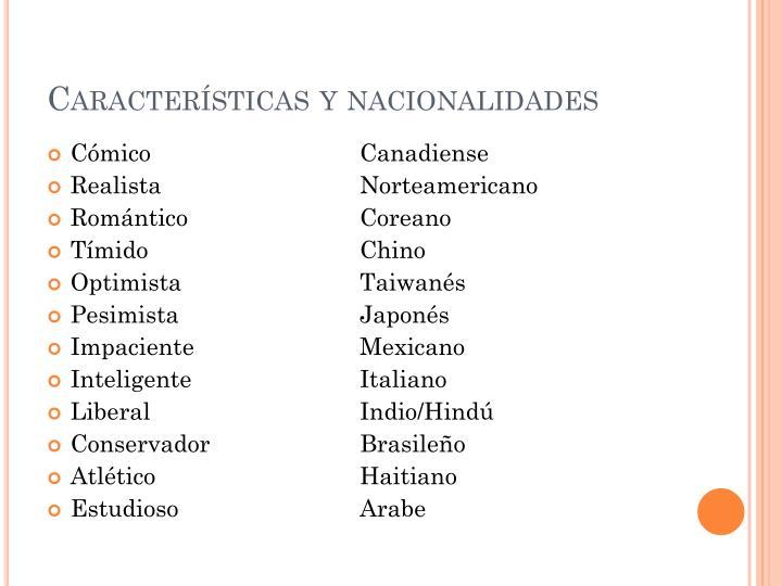 Características y nacionalidades