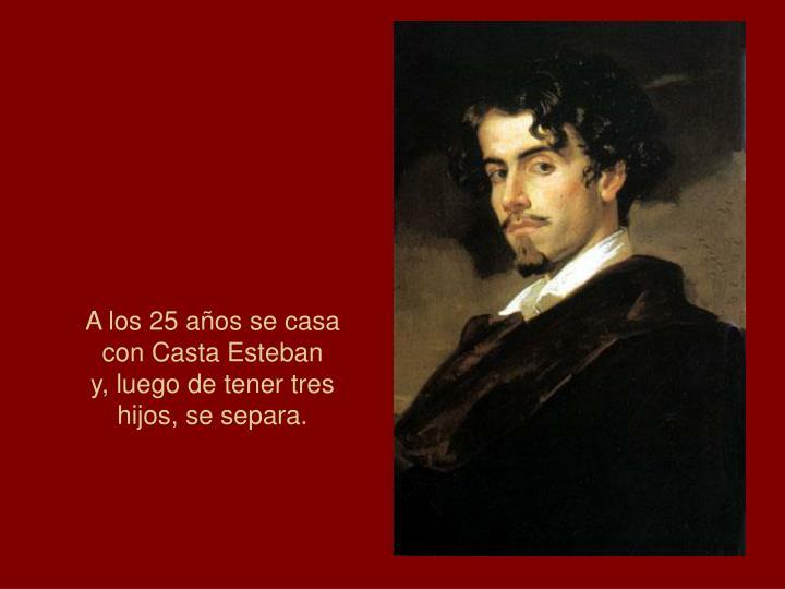A los 25 años se casa con Casta Esteban