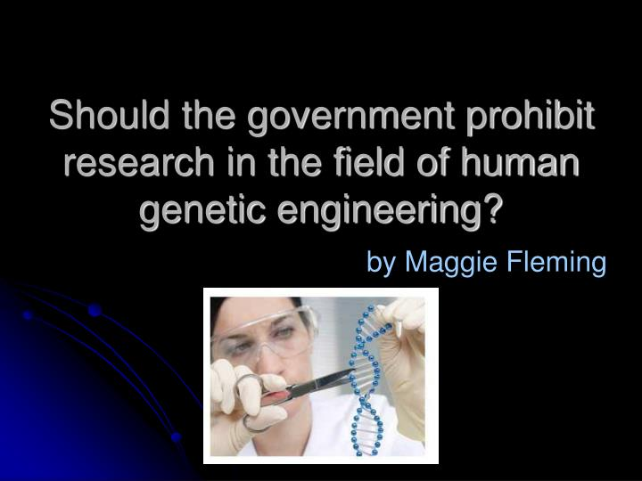 the fda should prohibit genetic engineering essay