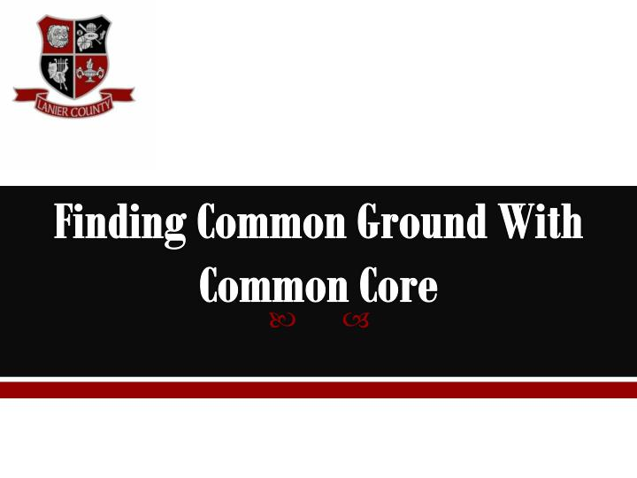Finding Common Ground With Common