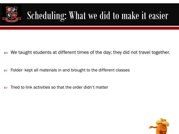 Scheduling: What we did to make it easier