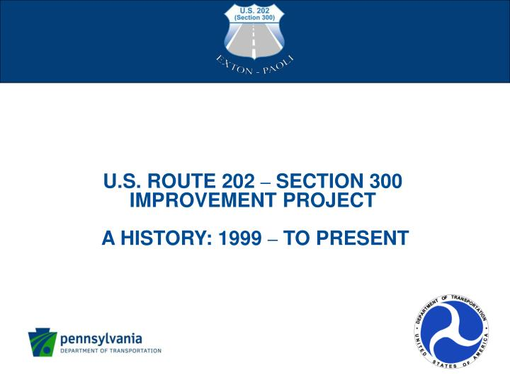 U s route 202 section 300 improvement project a history 1999 to present