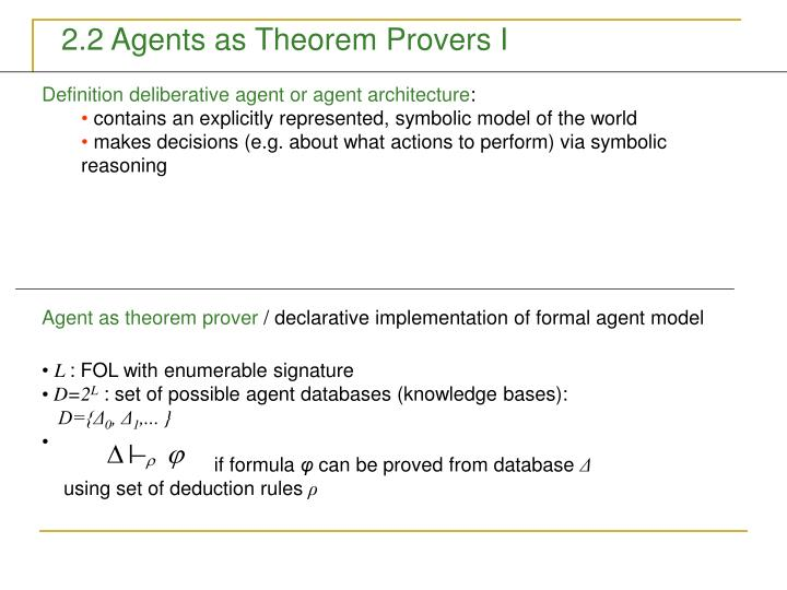 2.2 Agents as Theorem Provers I