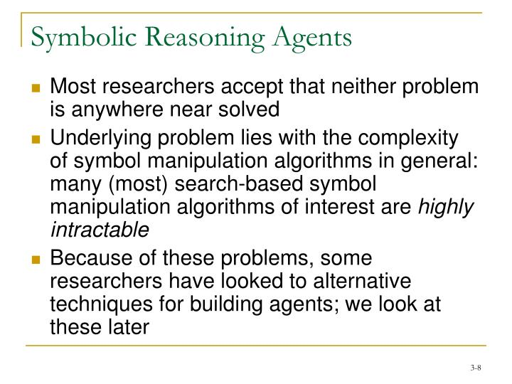 Symbolic Reasoning Agents