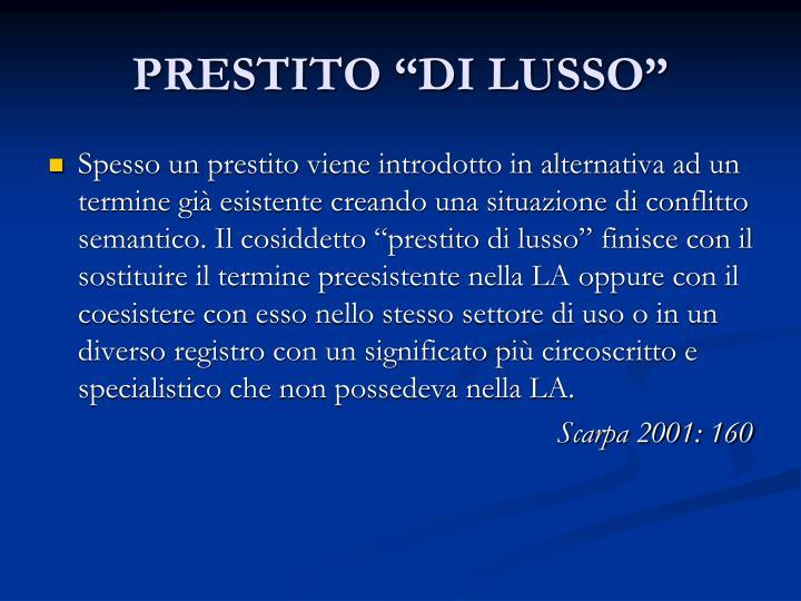 """PRESTITO """"DI LUSSO"""""""