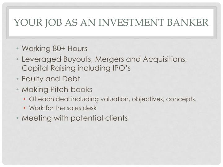 Your Job as an Investment Banker