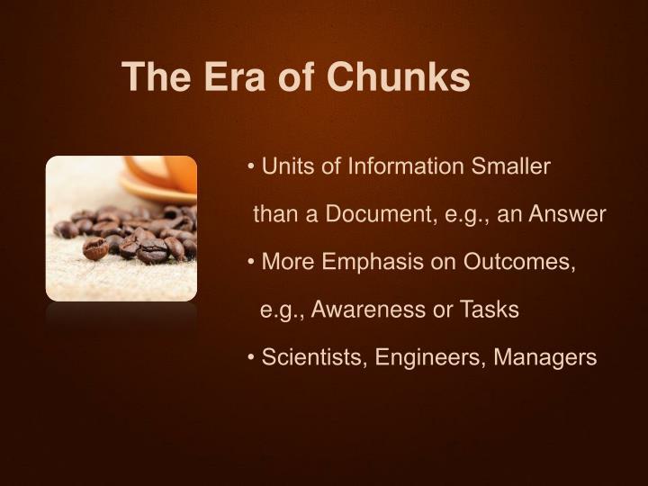 The Era of Chunks