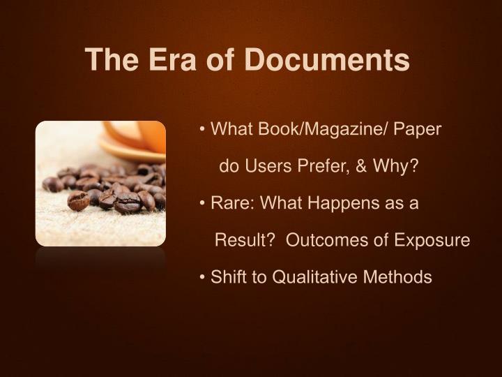 The Era of Documents