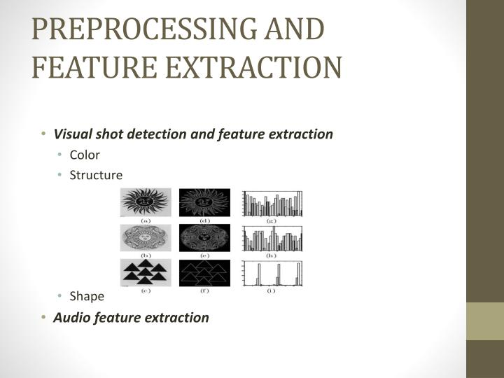 PREPROCESSING AND FEATURE EXTRACTION