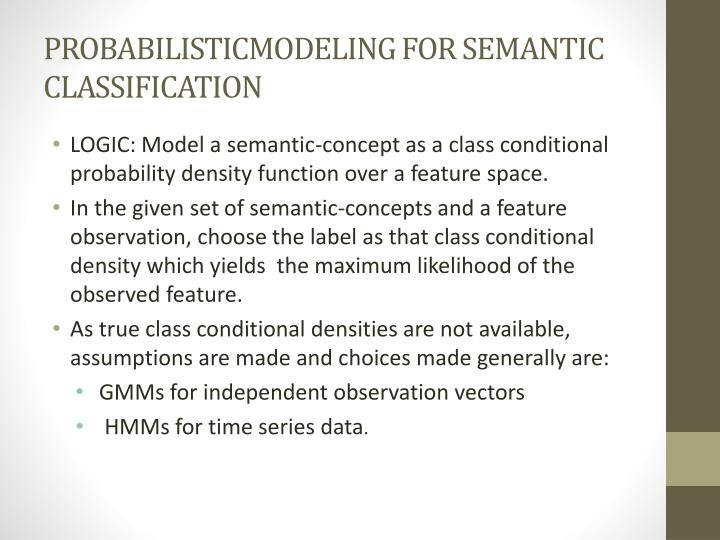 PROBABILISTICMODELING FOR SEMANTIC
