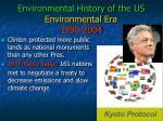 environmental history of the us environmental era 1990 2004