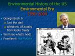 environmental history of the us environmental era 1990 20041