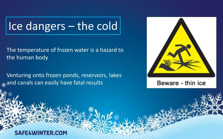 Ice dangers – the cold