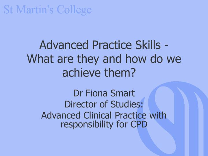 Advanced Practice Skills -