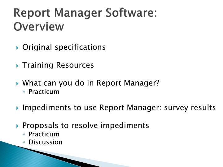 Report manager software overview