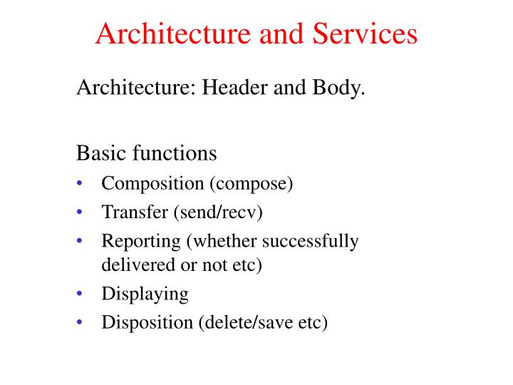 Architecture and Services