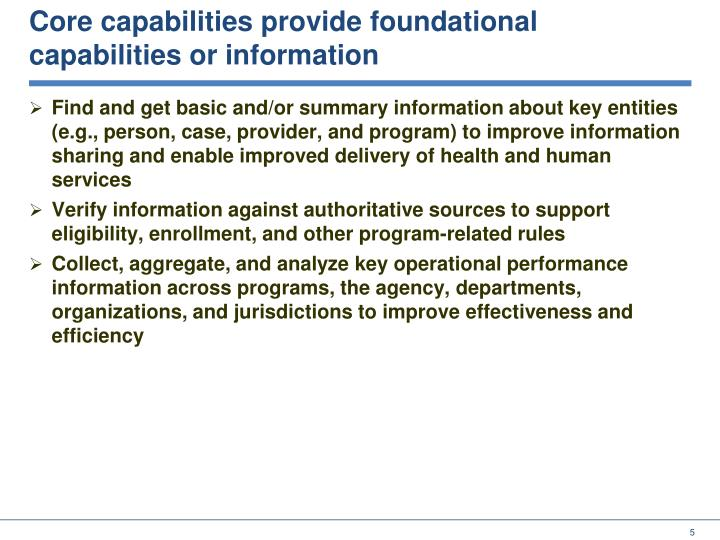 Core capabilities provide foundational capabilities or information