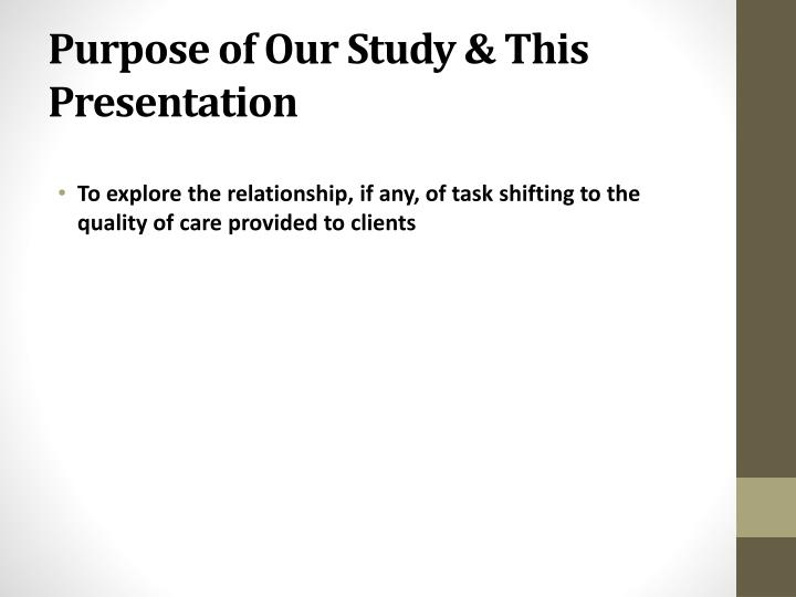 Purpose of Our Study & This Presentation