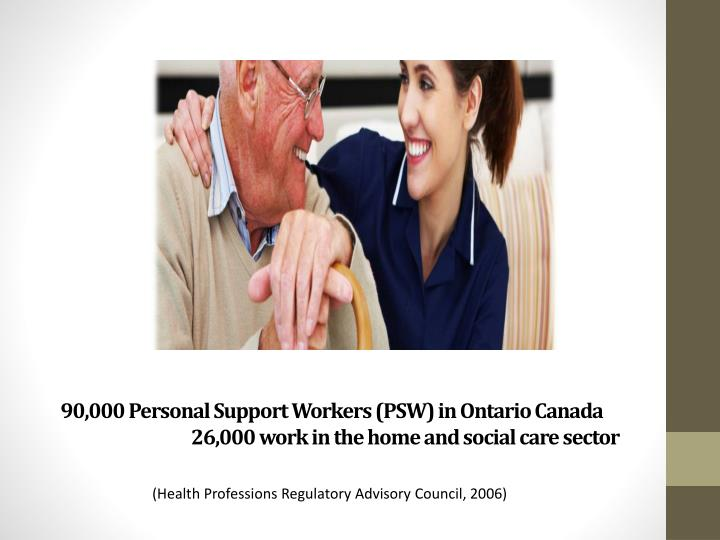 90,000 Personal Support Workers (PSW) in Ontario Canada