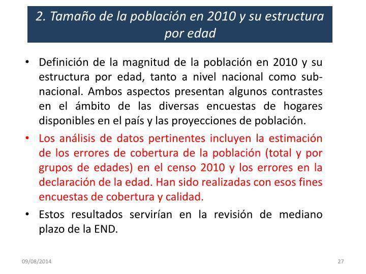 2. Tamaño de la población en 2010 y su estructura por edad