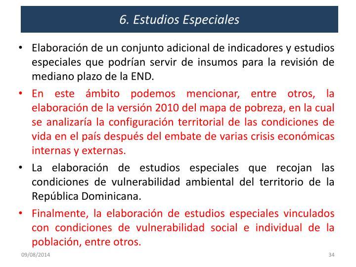 6. Estudios Especiales