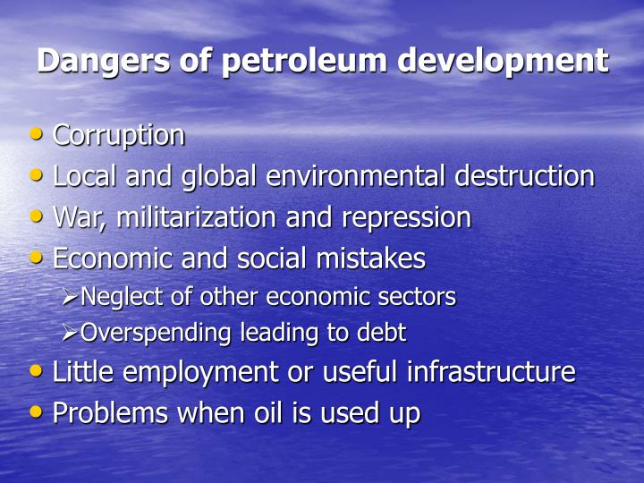 Dangers of petroleum development
